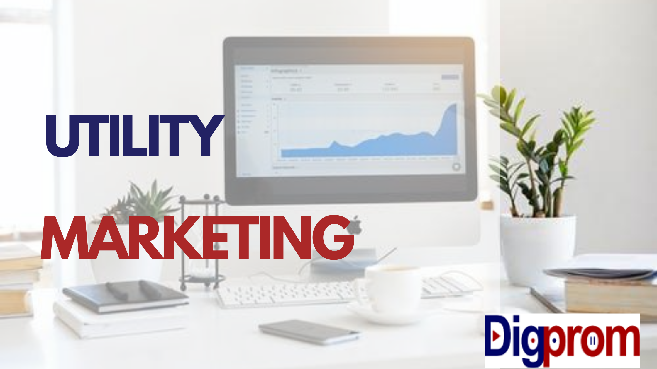 What is Utility Marketing? And Forms of Utility Marketing
